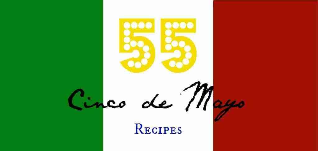 55 cinco de mayo recipes