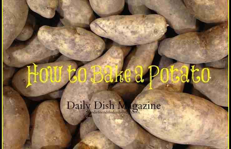 How to Bake a Perfect Potato