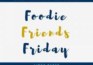 Foodie Friends Friday