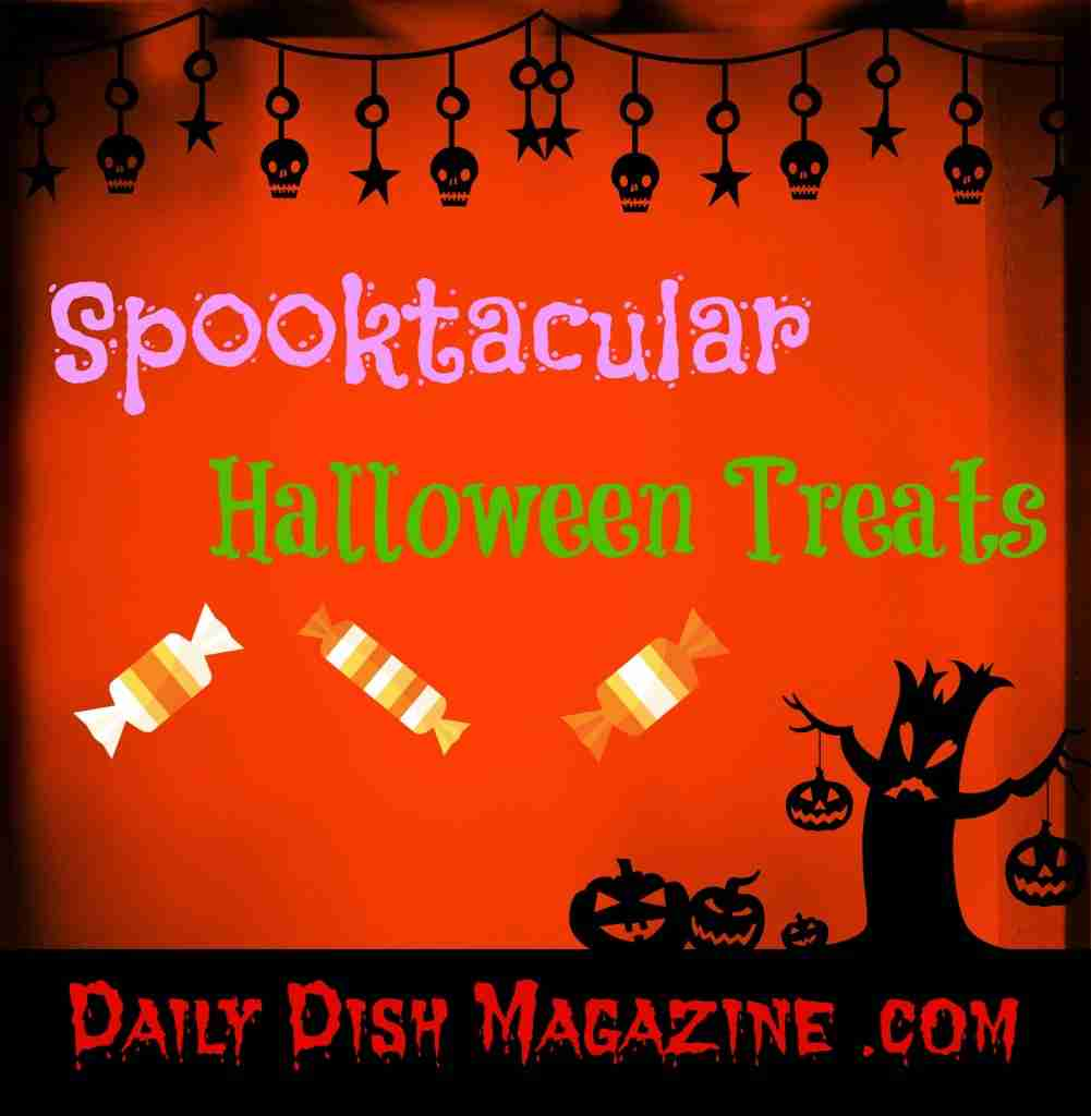 Spooktacular Halloween Treats ~ Daily Dish Magazine