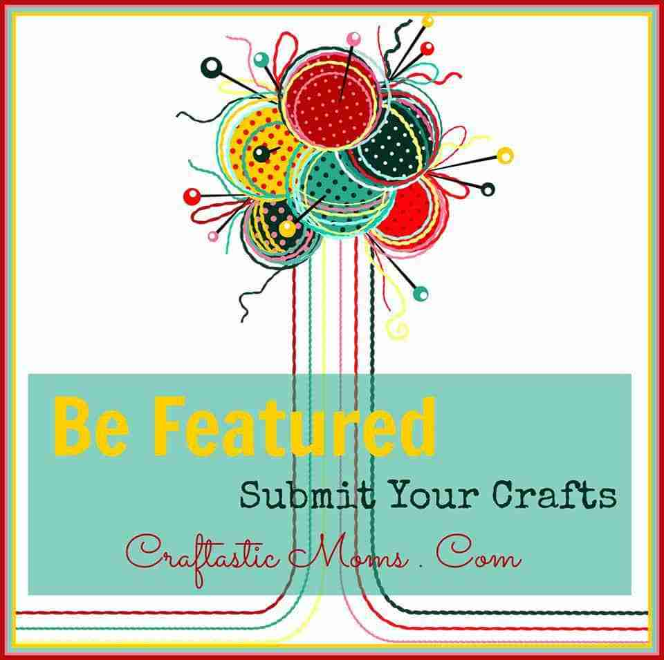 Be Featured On Craftastic Moms