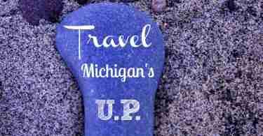Travel Michigan's' Upper Peninsula