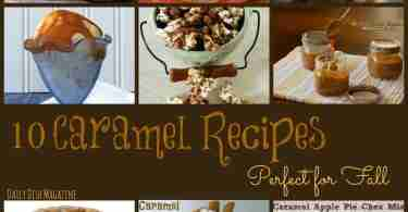 10 Caramel Recipes Perfect for Fall