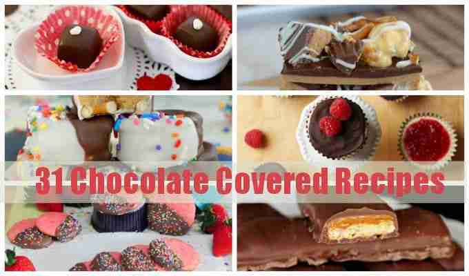 31 Chocolate Covered Recipes