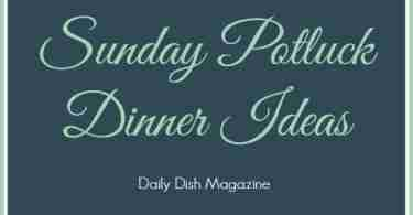 Sunday Potluck Dinner Ideas
