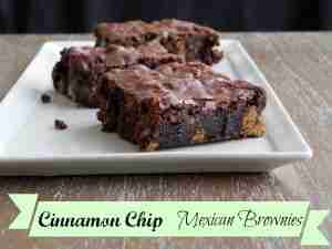 Cinnamon Chip Mexican Brownies