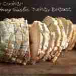 Slow Cooker Honey Garlic Turkey Breast/ Daily Dish Magazine #slowcookerrecipe #turkey