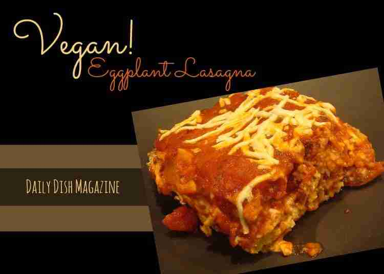Mouthwatering Vegan Eggplant Lasagna