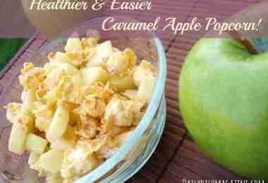 Easier and Healthier Caramel Apple Popcorn