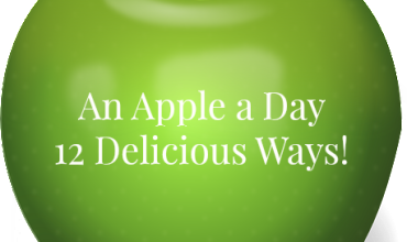 An Apple a Day... 12 Delicious Ways!