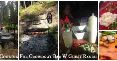 Cooking for Crowds at Bar W Guest Ranch Whitefish, Montana