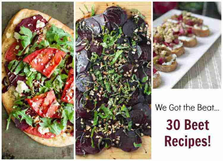 We Got the Beat... 30 Beet Recipes that is!