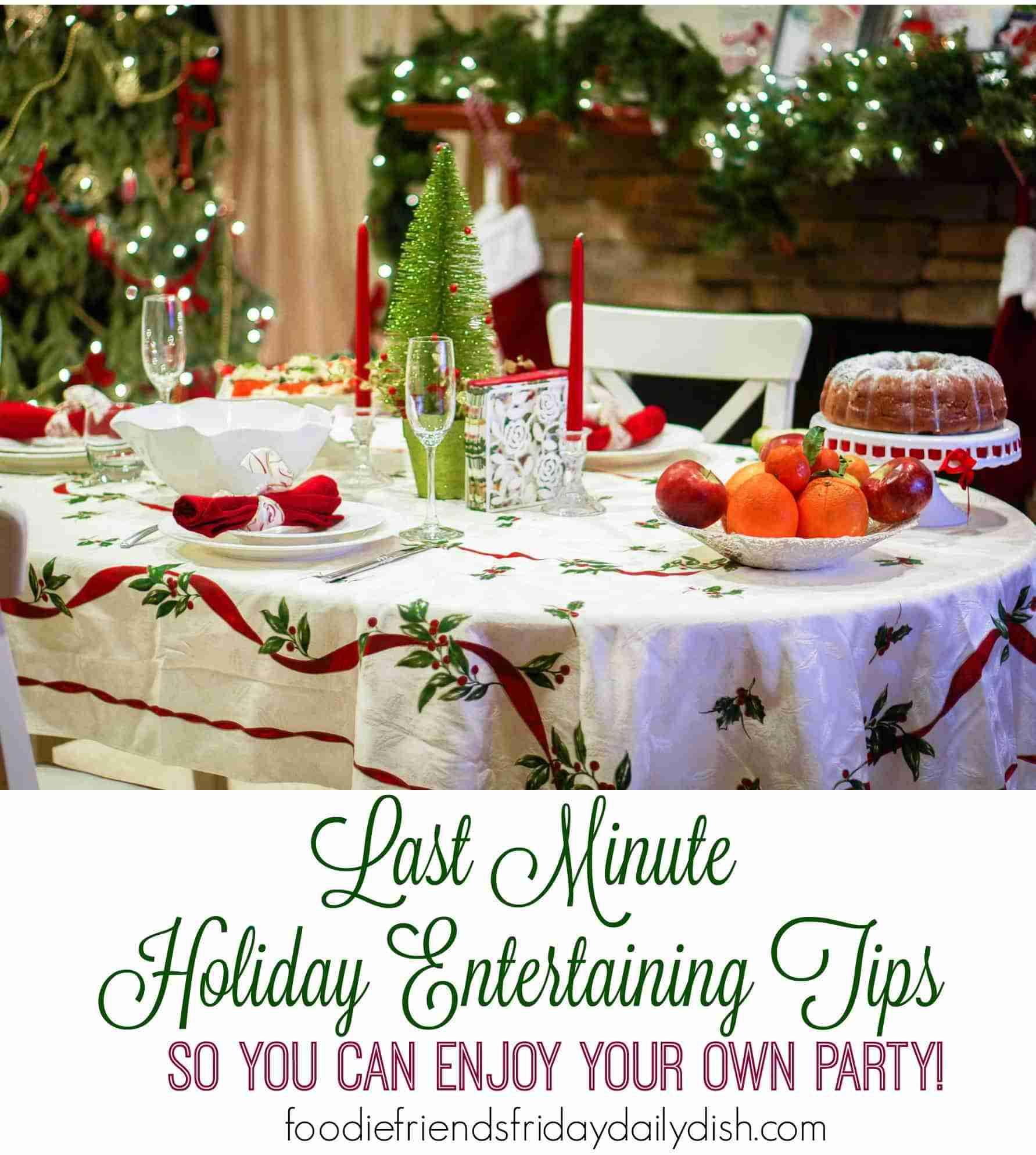Last Minute Entertaining Tips DD
