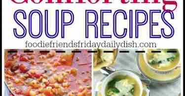 A great collection of comforting soup recipes to make for your family from Daily Dish Magazine.