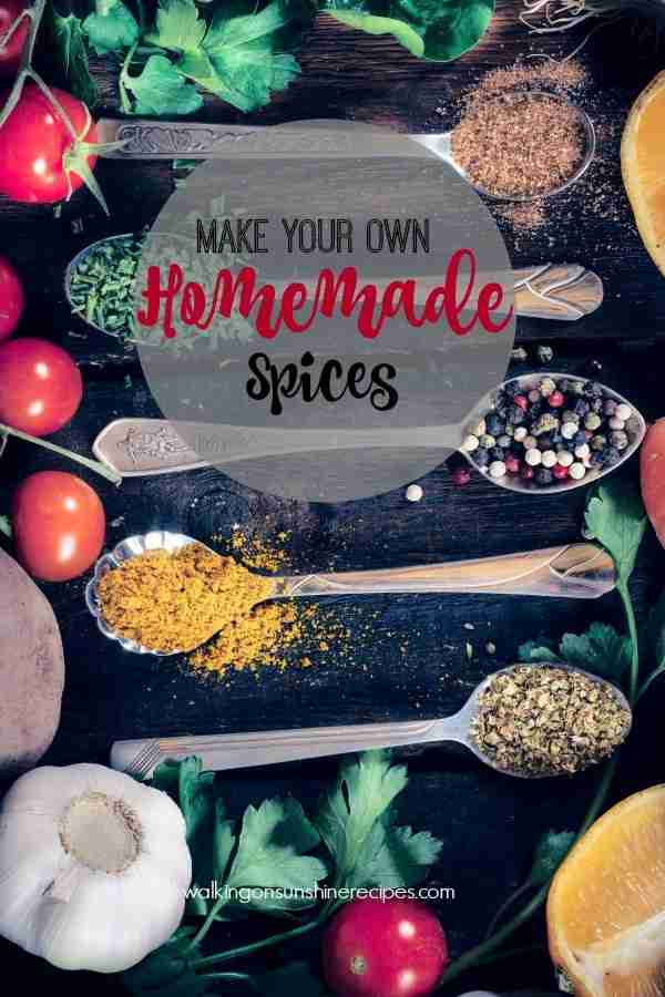 Here are a few easy recipes to make your own homemade spices.