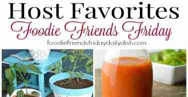 Host Favorites from Foodie Friends Friday party #194.
