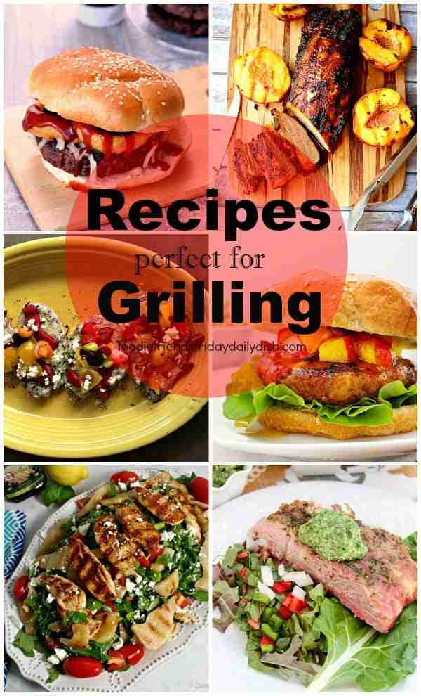 Recipes Perfect for Grilling from Foodie Friends Friday Linky Party #205