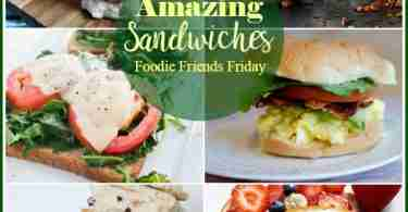 Amazing Sandwiches for Foodie Friends Friday Host Favorites