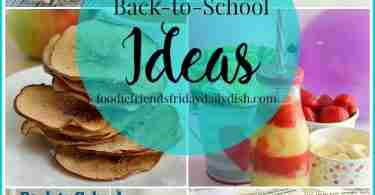 Back to School Ideas from Foodie Friends Friday Daily Dish
