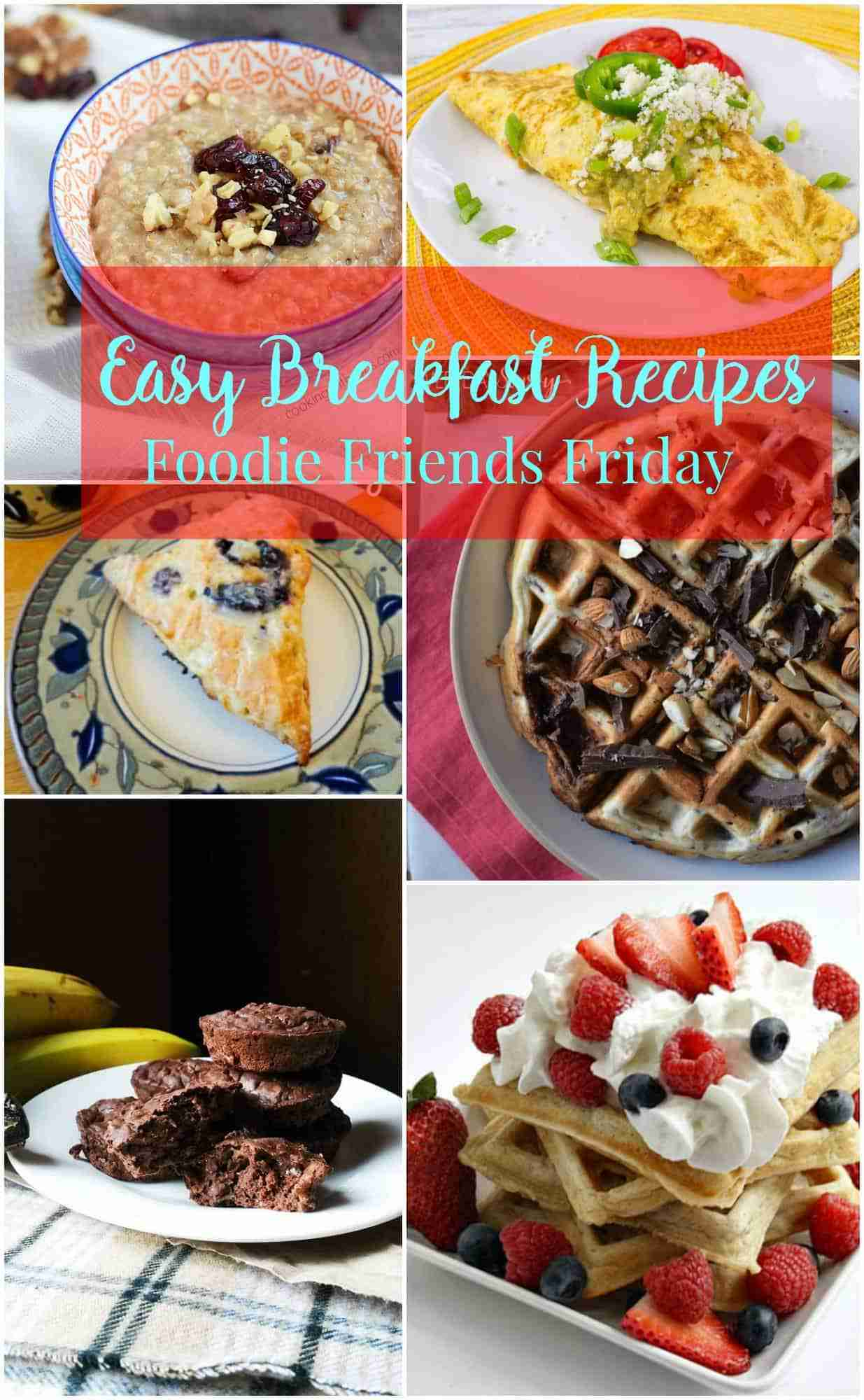 Easy Breakfast Recipes from Foodie Friends Friday