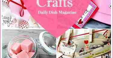 Valentine's Day Crafts and Ideas featured on Daily Dish Magazine
