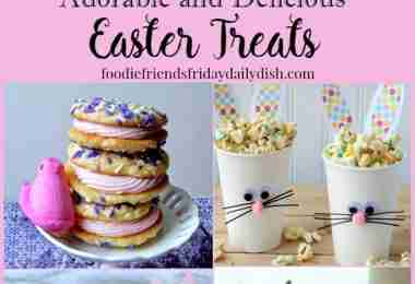 Adorable and Delicious Easter Treats featured on Daily Dish Magazine
