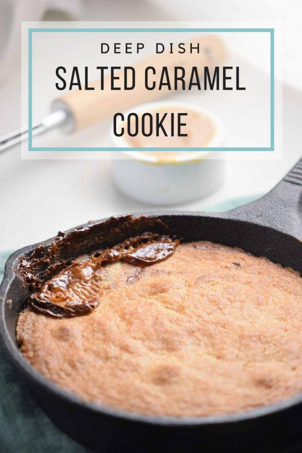 Deep Dish Salted Caramel Cookie