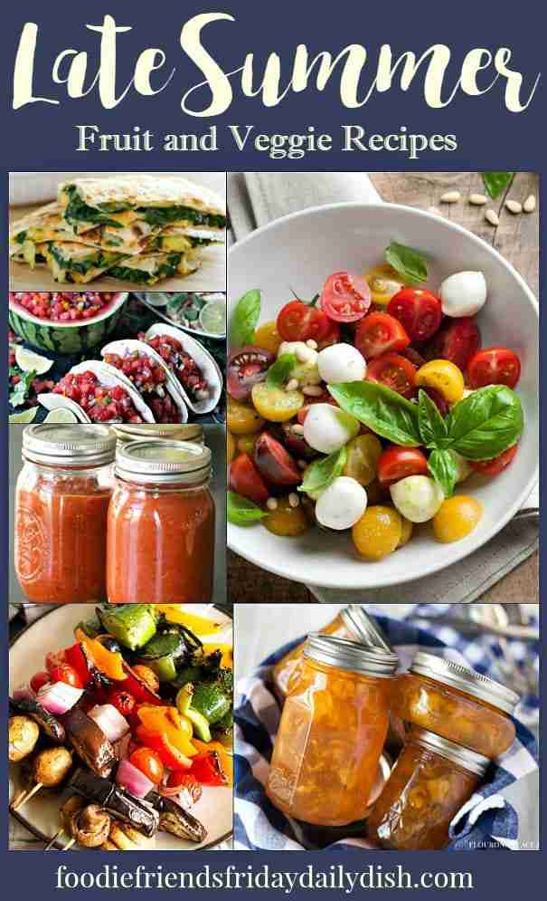 Late Summer Fruit and Veggie Recipes