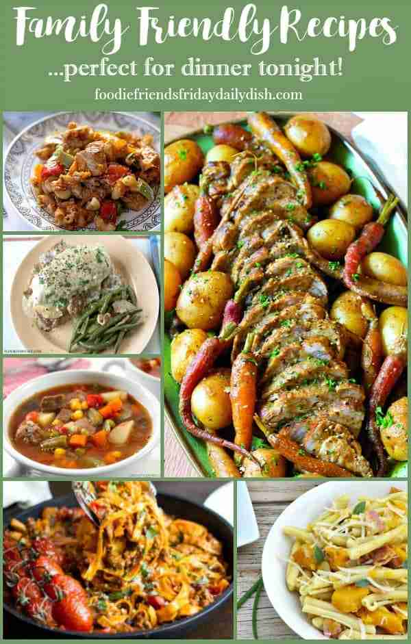 Family Friendly Recipes perfect for dinner tonight!