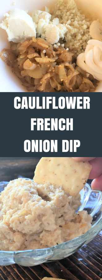 Cauliflower French Onion Dip with Goat Cheese!