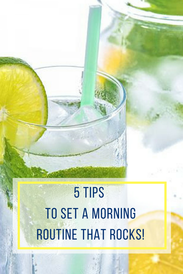 5 Tips to Set a Morning Routine That Rocks!