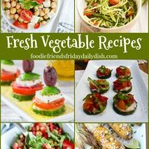 Fresh Vegetable Recipes featured on Daily Dish Magazine