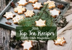 Top Ten Recipes from Daily Dish Magazine