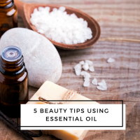 5 Beauty Tips Using Essential Oil
