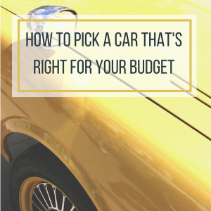 How to Pick a Car That's Right for Your Budget