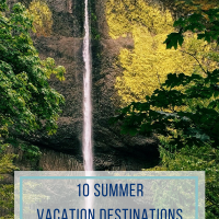 10 Summer Vacation Destinations for Families