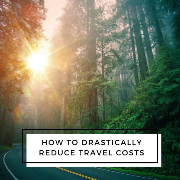 How To Drastically Reduce Travel Costs